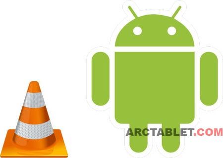 VLC Media Player for Android currently in beta | ARCTABLET NEWS