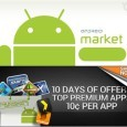 Android Market is continuing its exponential growth and has just hit 10 billion apps downloads. To celebrate this new milestone, Google is now offering 10 Apps and Games for just...
