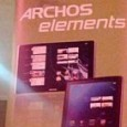 Archos last press conference announced a new line of Android tablets named Elements. Not much has been told about these tablets, we just know they will be Archos designed, have...